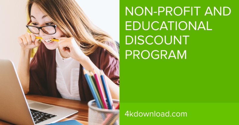 4K Download Offers Discounts To Non-Profit And Educational Organizations