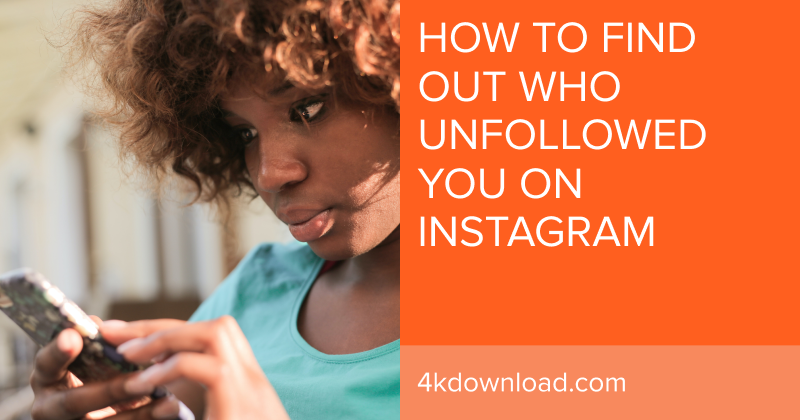How To Find Out Who Unfollowed You On Instagram And Unfollow Them In Bulk
