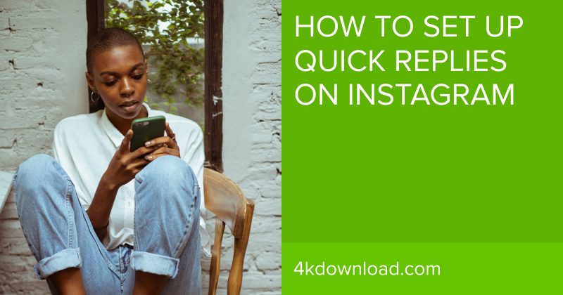 Quick Replies on Instagram: How to Set Them Up