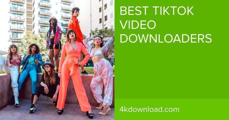 Best TikTok Video Downloaders: 2021 Update